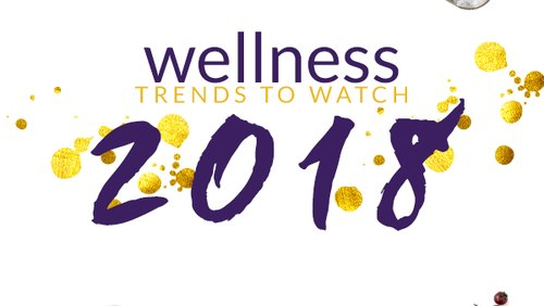 Wellness Trends To Watch In 2018
